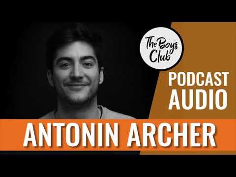 ANTONIN ARCHER (Nouvelle École) PARLE DE SON PÈRE — THE BOYS CLUB EP.7