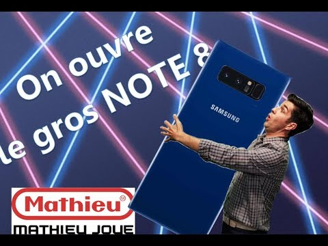 On ouvre le Galaxy NOTE 8 de Samsung (unboxing)| Mathieu Joue