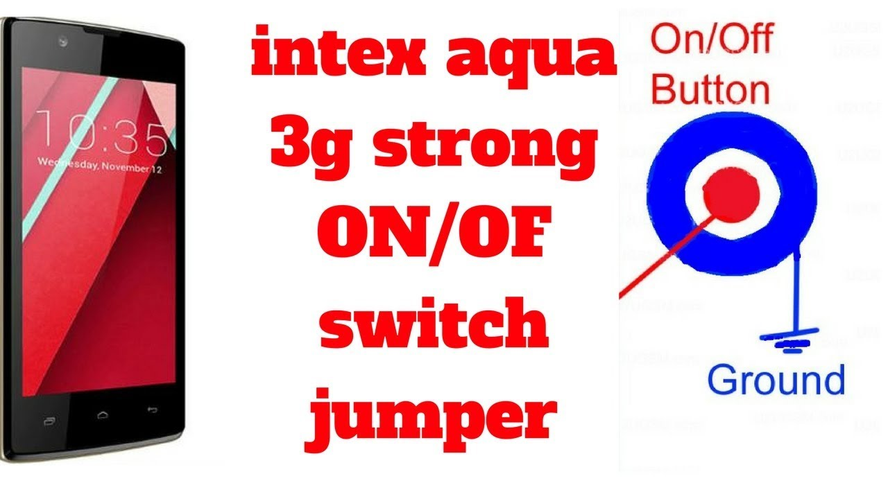 Intex Aqua 3g Strong On Off Switch Problem Solution By Jumper 100000 And Button 100000done