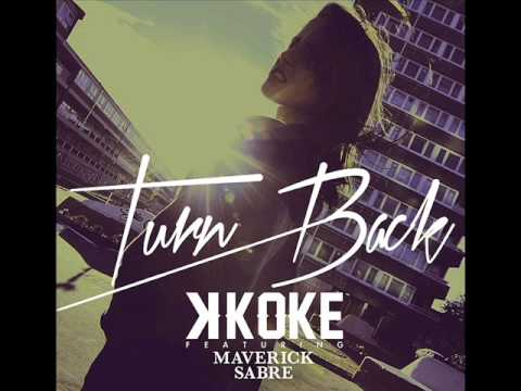 Клип K Koke - Turn Back (feat. Maverick Sabre)
