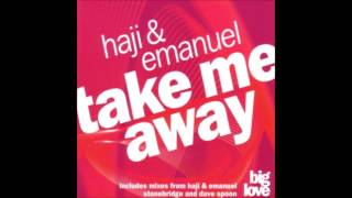 Seamus Haji & Paul Emanuel feat  Erire   Take Me Away Back to