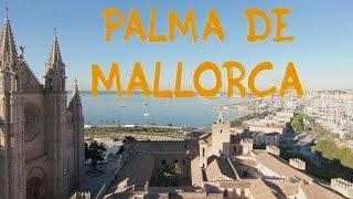 Visiting Palma De Mallorca - The Life Around Us