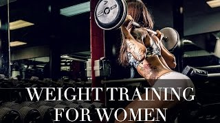Weight Training For Women - How To Start Lifting