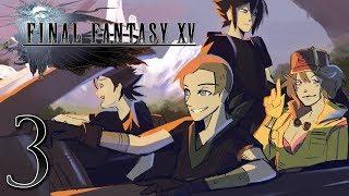 Final Fantasy XV: Sad Lads - EPISODE 3 - Friends Without Benefits