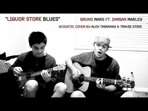 Liquor Store Blues - Bruno Mars ft. Damian Marley (acoustic cover by Alex Taimanao & Travis Stine)
