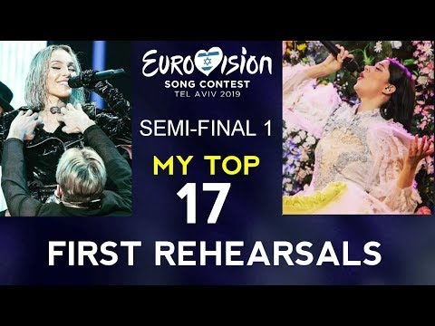 eurovision-2019-|-first-rehearsals-|-my-top-17-|-semi-final-1-(day-1,-day-2)