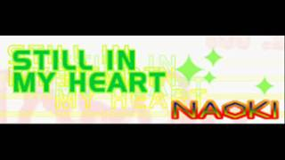 Watch Naoki Still In My Heart video