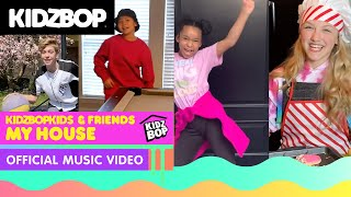 KIDZ BOP Kids & Friends  My House (Official At Home Music Video)