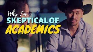 Why I'm Skeptical of Academics