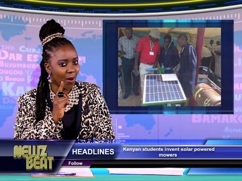 HEADLINES: Kenyan students invent solar powered mowers (S3#44 NewzBeat Uganda)