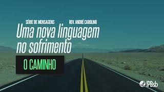 2021-06-30 - Uma nova linguagem no sofrimento - Lamentações 5 - Rev. André Carolino - Estudo Bíblico