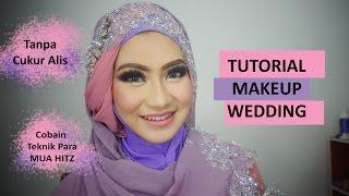 Tutorial Makeup Wedding tanpa Cukur Alis/ Cobain Teknik Para MUA Hitz