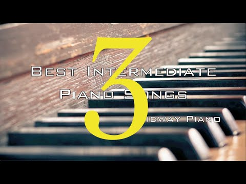 Best Intermediate Piano Songs 3.0 + Free Sheets