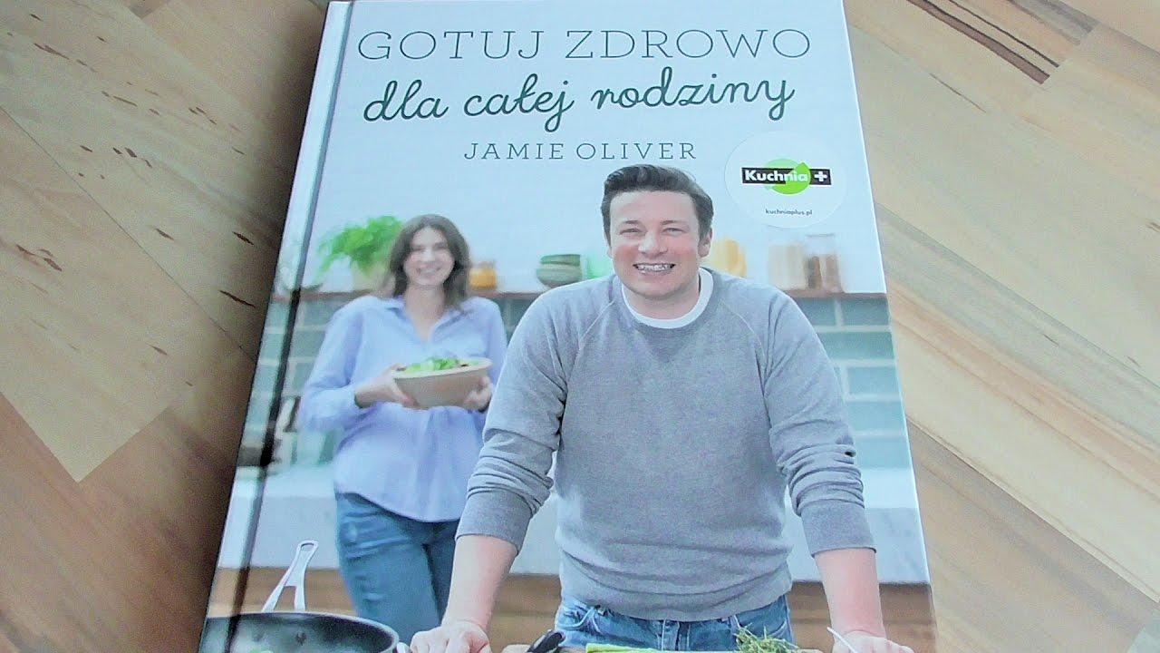 """Jamie Oliver """" Gotuj zdrowo dla calej rodziny """" recenzja nowej ksiazki  (po polsku))))"""