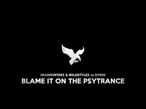 [PSYTRANCE] Headhunterz & Wildstylez vs. Syren - Blame it on the psytrance