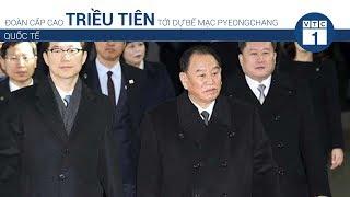 Đoàn cấp cao Triều Tiên tới dự bế mạc Pyeongchang   VTC1