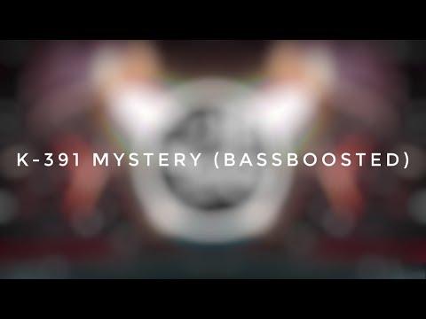 K-391 Mystery (BassBoosted)
