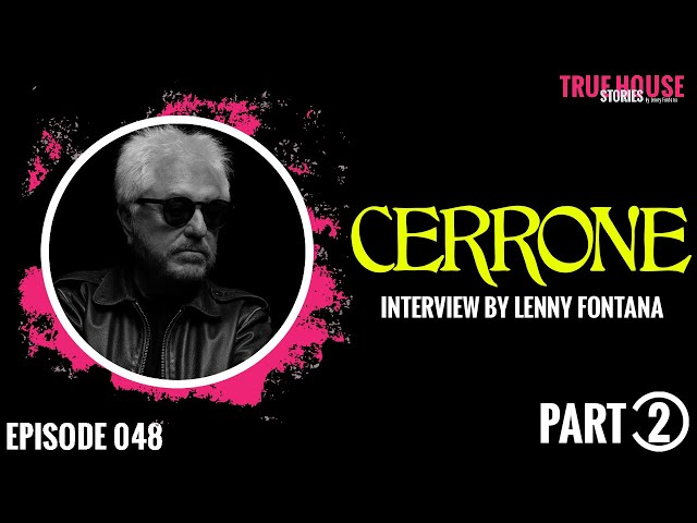 Cerrone interviewed by Lenny Fontana for True House Stories # 048 (Part 2)