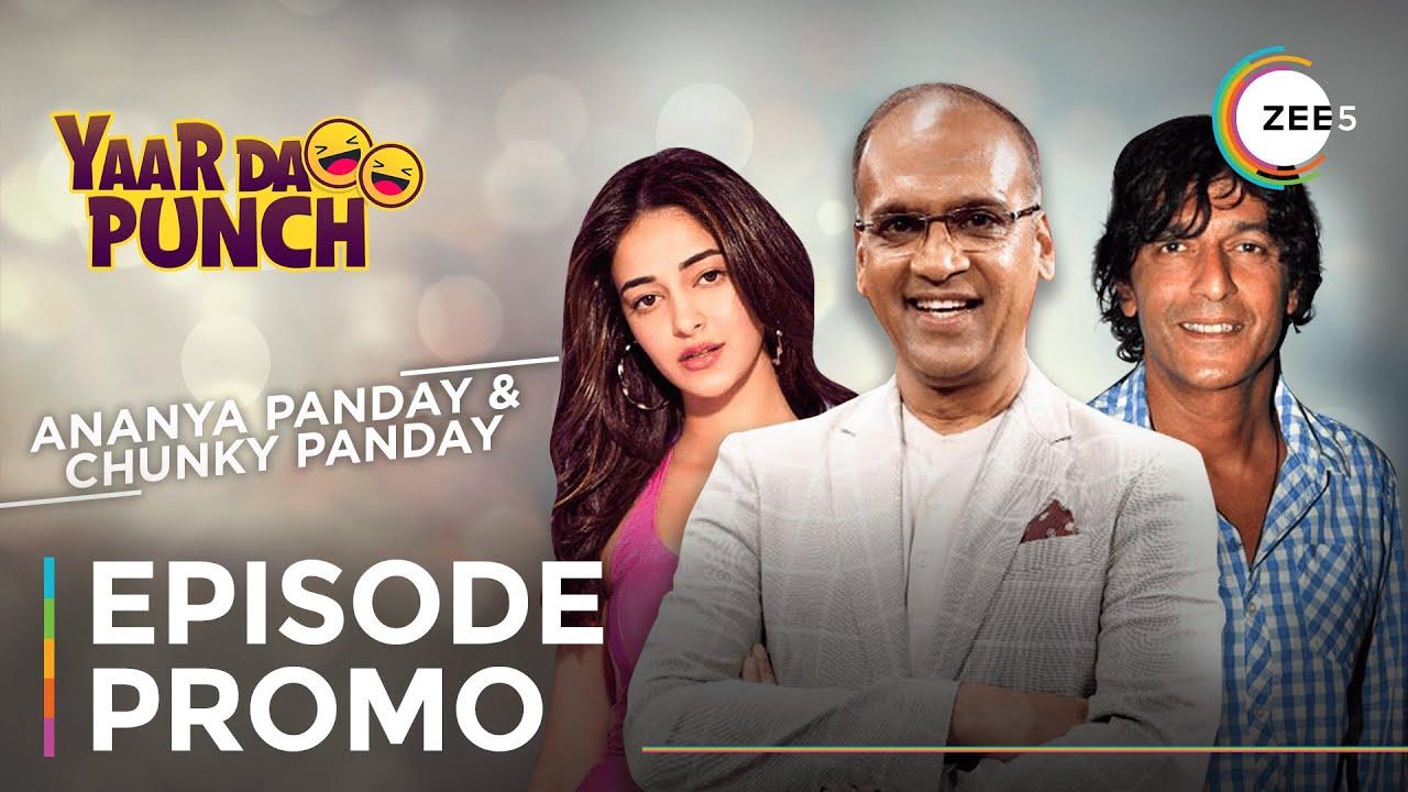 Ananya Panday and Chunky Panday On Yaar Da Punch | A ZEE5 Original | Watch Now On ZEE5