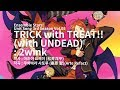 TRICK with TREAT!!(with UNDEAD) (by 2wink) / 앙상블 스타즈! 유닛송 제3편 트윙크