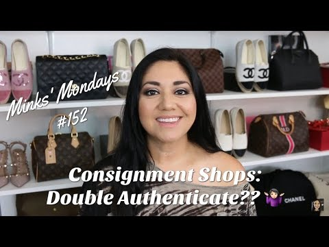 Minks' Mondays #152 | Consignment Shops: Double Authenticate?
