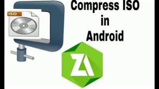 How to compress any ISO file in Android