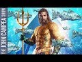 Aquaman Tracking For $100 Million Opening Weekend - The John Campea Show