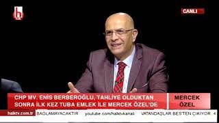 Berberoğlu, Tahliye Olduktan Sonra İlk Kez Anlatıyor/Tuba Emlek ile Mercek Özel/ 1.Bölüm- 17.11.2018