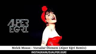 Melek Mosso - Vursalar Ölemem ( Alper Eğri Remix )