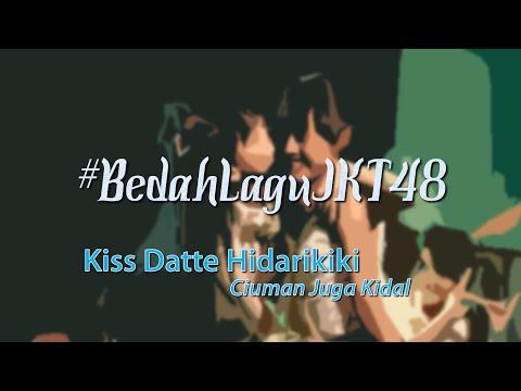 BEDAH LAGU JKT48 [08] Kiss Datte Hidarikiki