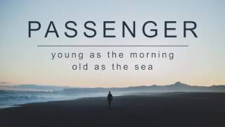 [3.13 MB] Passenger | Young As The Morning, Old As The Sea (Official Album Audio)