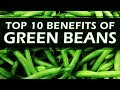 Top 10 Benefits of Green Beans - Amazing health benefits of Green Beans - French Beans Juice