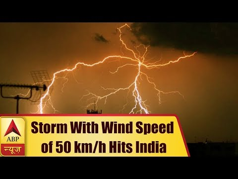 When Storm With Wind Speed of 50 km/h Hit Indian States | ABP News
