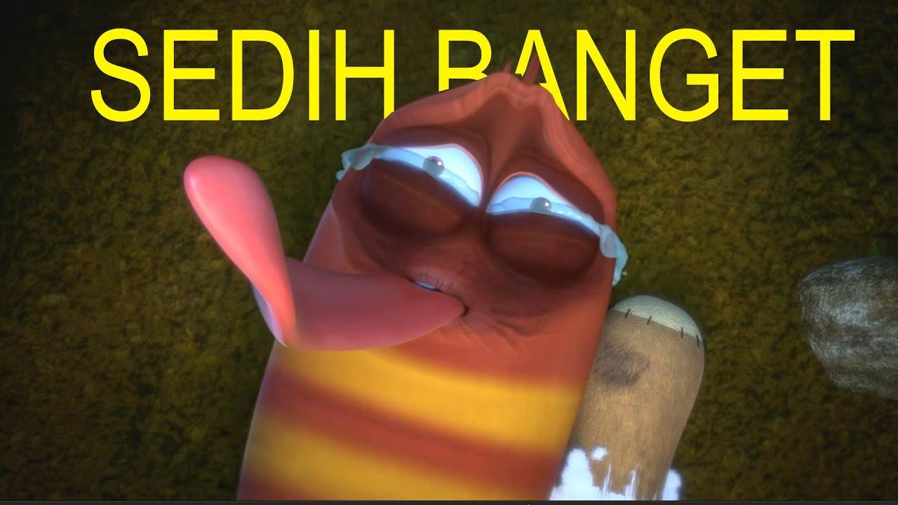 Episode Larva Paling Sedih Ban