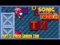 Sonic Mania & Knuckles - Part 17: Press