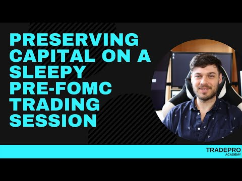 Preserving Capital on a Sleepy PRE-FOMC Trading Session