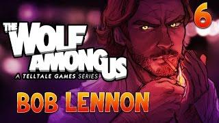 The Wolf Among Us : Bob Lennon - Ep.6 : Wait, WHAT ?!?