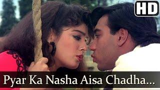 Pyar Ka Nasha Aisa Chadha (HD) - Ek Hi Raasta Songs - Ajay Devgan & Raveena Tandon - 90s Hindi Hits