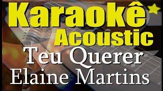 Baixar Elaine Martins - Teu Querer (Karaokê Acústico) playback