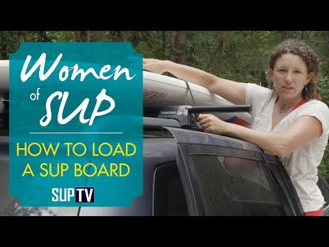 Stand Up Paddling | How To Load Your SUP On Your Car