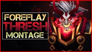 Thresh Montage (Foreflay) - Best Thresh Plays | League of Legends