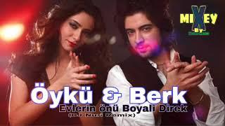 Öykü & Berk - Evlerin önü Boyali Direk (DJ Nuri Remix) Resimi