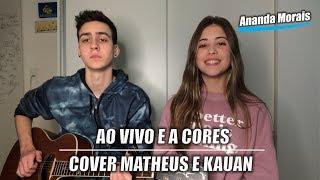 Baixar Ao Vivo e a Cores (part. Anitta) - Matheus e Kauan   Cover ft. Daniel Botelho   Ananda Morais