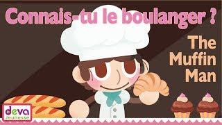 The Frenchy Muffin Man (Connais tu le boulanger ?) ⒹⒺⓋⒶ Comptine pour bébé