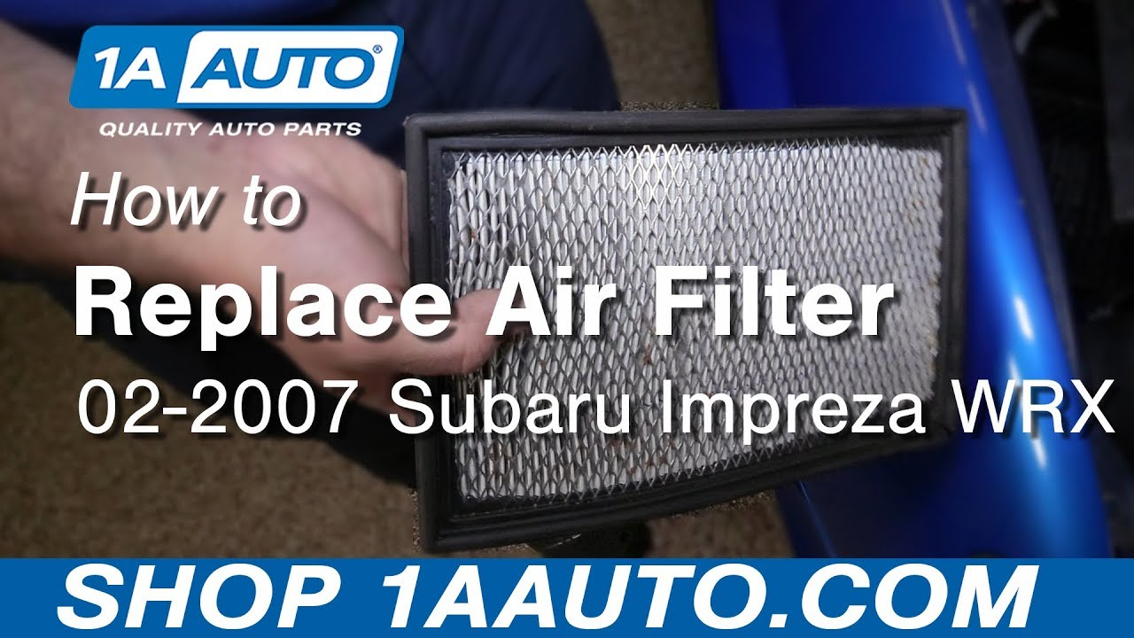 How To Replace Air Filter 02 07 Subaru Impreza Wrx Youtube 2006 Fuel Location