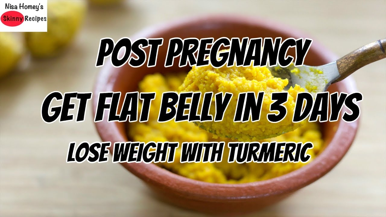 Get Flat Belly In 3 Days Post Pregnancy With Turmeric After Pregnancy Weight Loss Turmeric Diet Youtube