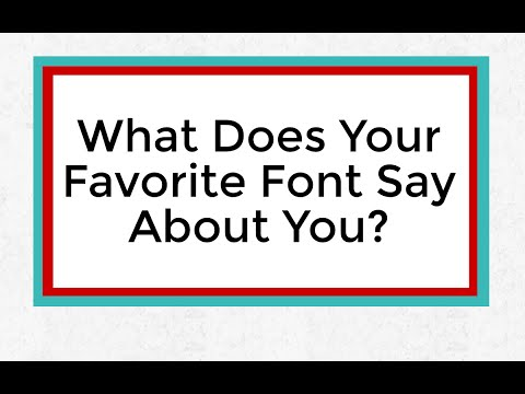 What Does Your Favorite Font Say About You?