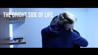 The Bright Side of Life - [Short Film]