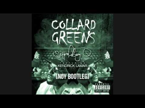 Schoolboy Q Ft. Kendrick Lamar - Collard Greens (Noy Flip)