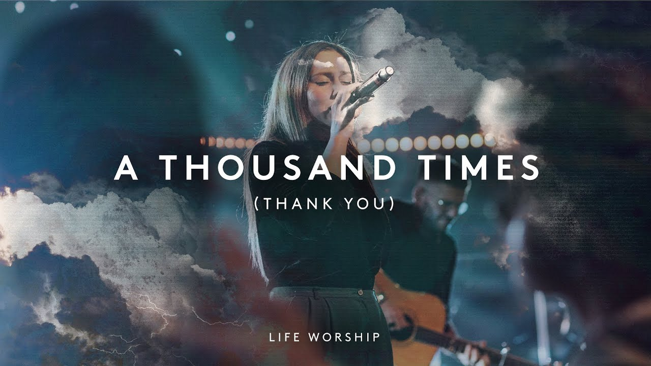 Download A Thousand Times (Thank You) | Live | LIFE Worship